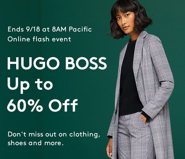 Ends 9/18 at 8AM Pacific | Online flash event | HUGO BOSS | Up to 60% Off | Don't miss out on clothing, shoes and more.