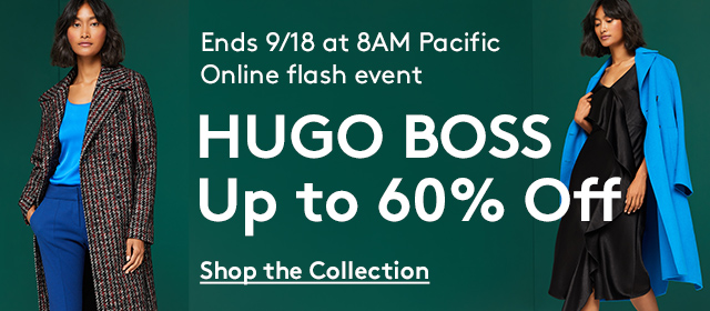 Ends 9/18 at 8AM Pacific   Online flash event   HUGO BOSS   Up to 60% Off   Shop the Collection
