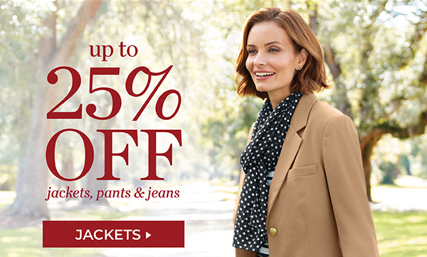 UP TO 25% OFF JACKETS, PANTS & JEANS. PRICES AS MARKED. SHOP JACKETS.