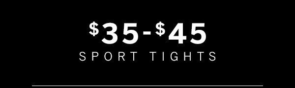 $35-$45 Sport Tights