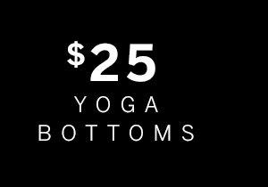 $25 Yoga Bottoms