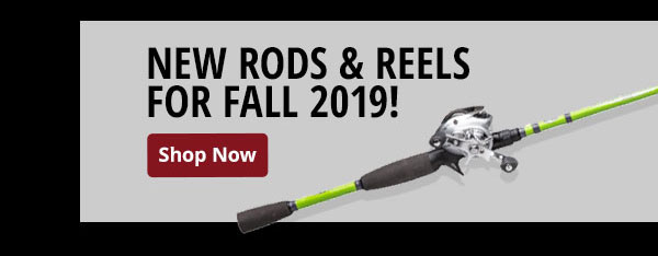 New Rods & Reels for Fall 2019