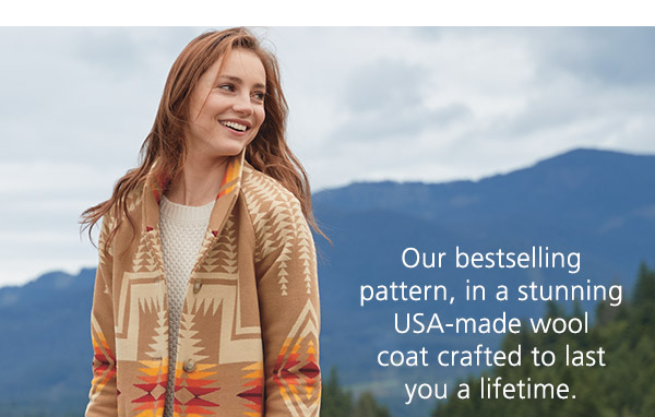 Our bestselling pattern, in a stunning USA-made wool  coat crafted to last you a lifetime.