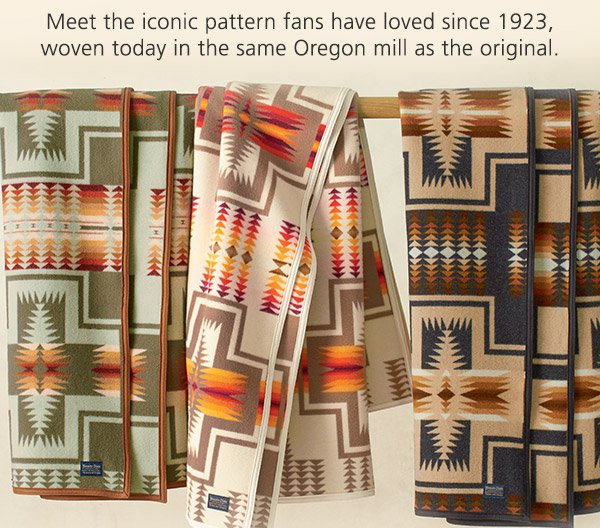 Meet the iconic pattern fans have loved since 1923, woven today in the same Oregon mill as the original.