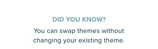 Did You Know? Swap Themes Tutorial