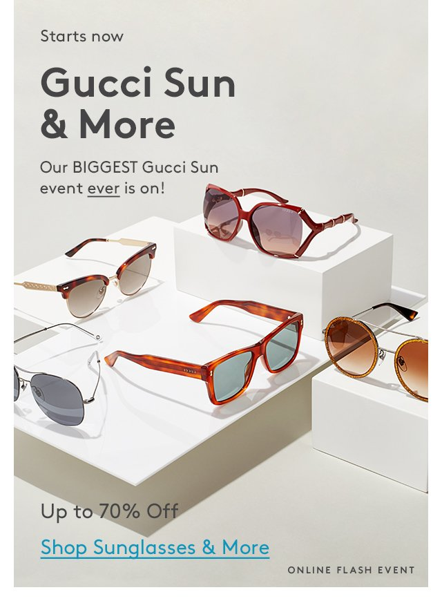 Starts now | Gucci Sun & More | Our biggest Gucci Sun event ever is on! | Up to 70% Off | Shop Sunglasses & More | Online Flash Event