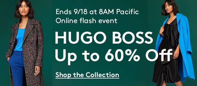 Ends 9/18 at 8AM Pacific | Online flash event | HUGO BOSS | Up to 60% Off | Shop the Collection