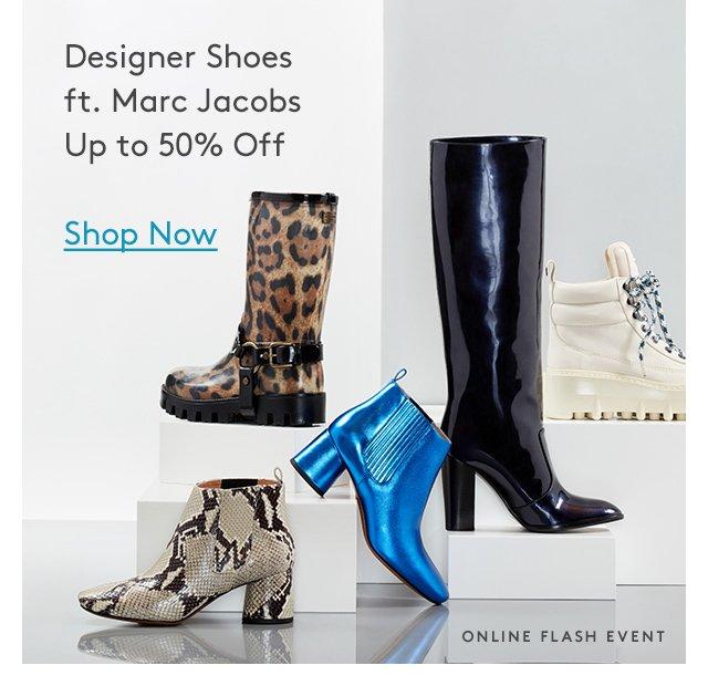 Designer Shoes ft. Marc Jacobs | Up to 50% Off | Shop Now | Online Flash Event