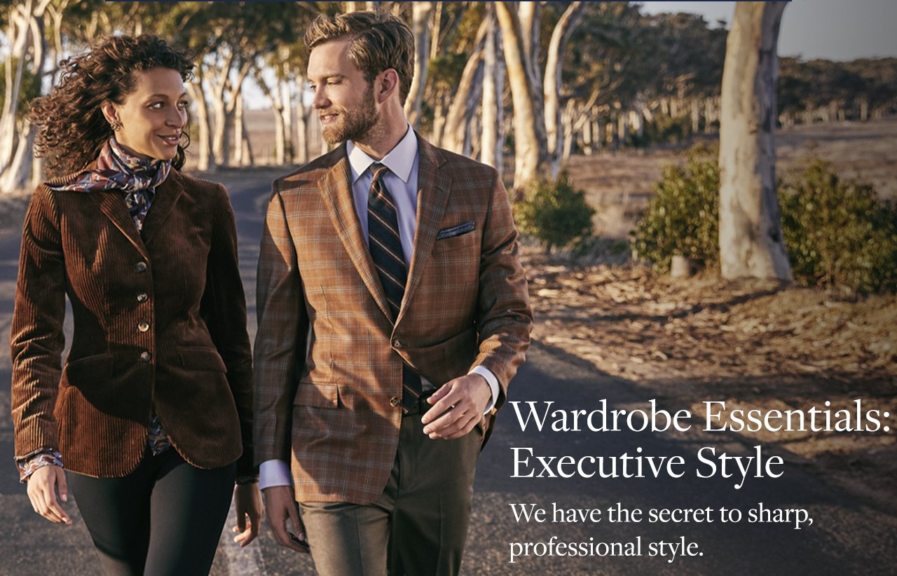 Wardrobe Essentials: Executive Style - We have the secret to sharp, professional style.