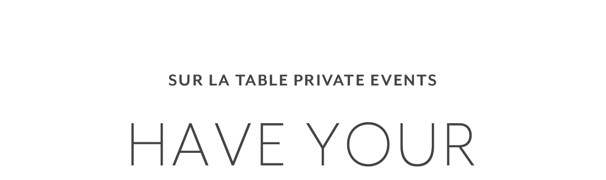 Sur La Table Private Events