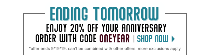 Enjoy an extra 20% off your anniversary order with code ONEYEAR
