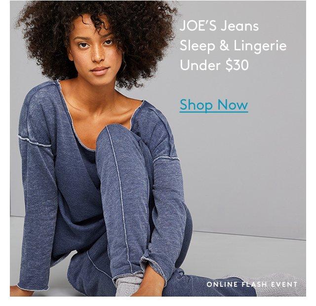 JOE's Jeans | Sleep & Lingerie | Under $30 | Shop Now | Online Flash Event