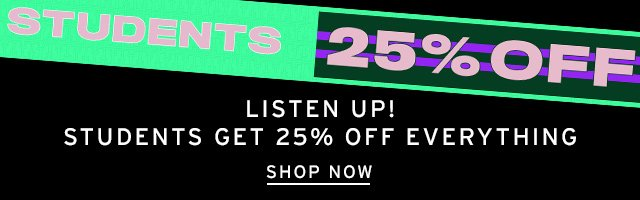 Students 25% Off - Shop Now
