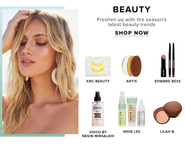 Beauty. Freshen up with the season's latest beauty trends. Shop now.