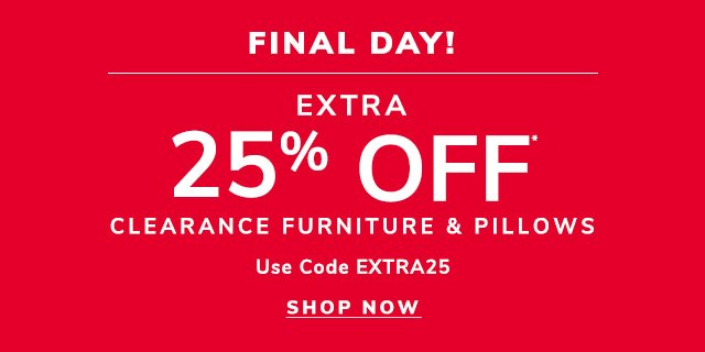 Get an extra twenty five percent off clearance furniture and pillows.