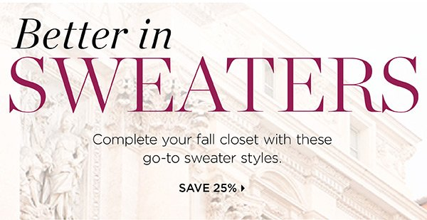 25% off Sweaters. Shop Now