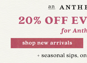 20% off for AnthroPerks Members.