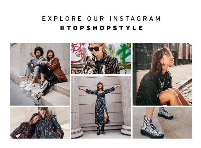 Explore Our Instagram #TOPSHOPSTYLE