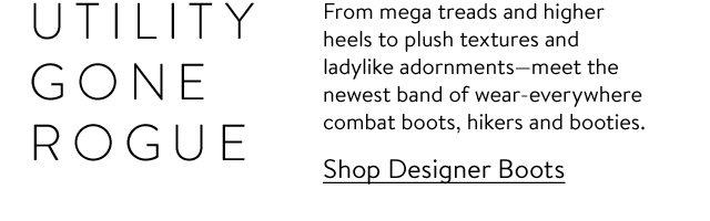 Utility gone rogue: designer boots.