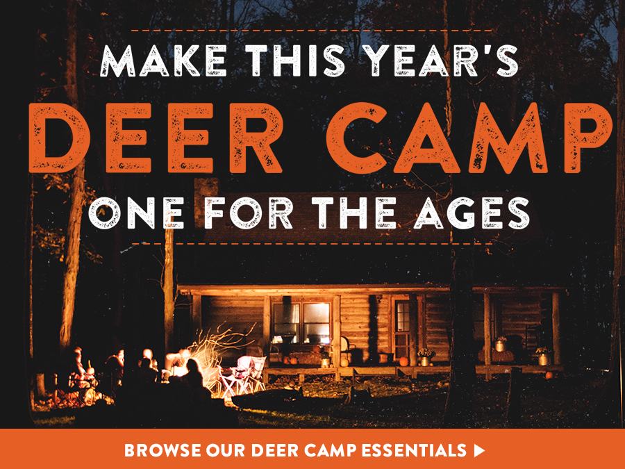 Make This Year's Deer Camp One For The Ages - Shop Now