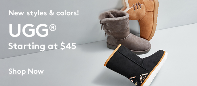 New styles & colors! | UGG® | Starting at $45 | Shop Now