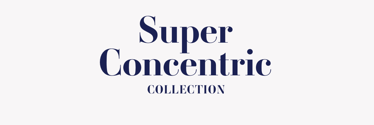 Super Concentric Collection