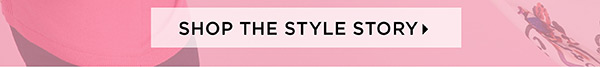 Shop the Style Story
