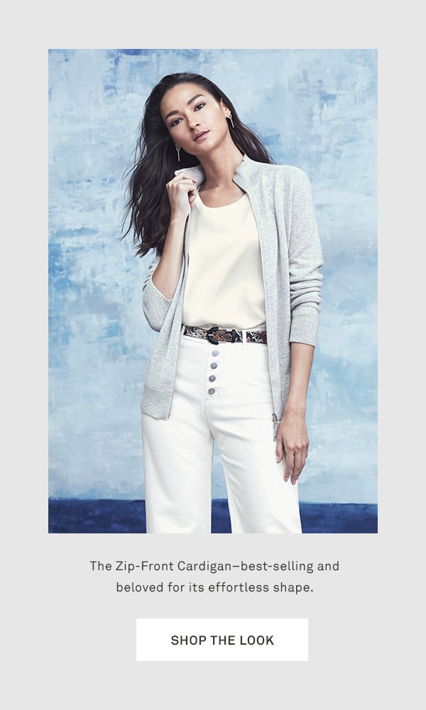 The Zip-Front Cardigan–best-selling and beloved for its effortless shape. - [SHOP THE LOOK]