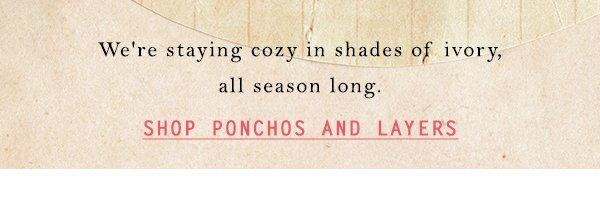 Shop ponchos.
