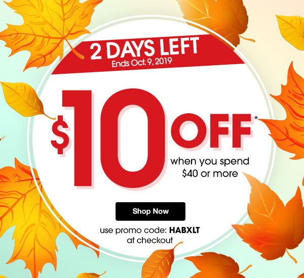 2 DAYS LEFT $10 OFF when you spend $40 or more! Use promo code HABXLT at checkout.