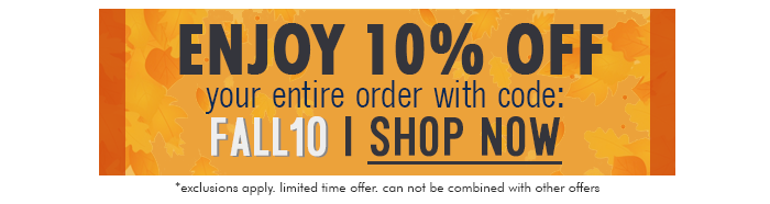 Plus, enjoy an extra 10% off your entire order with code FALL10