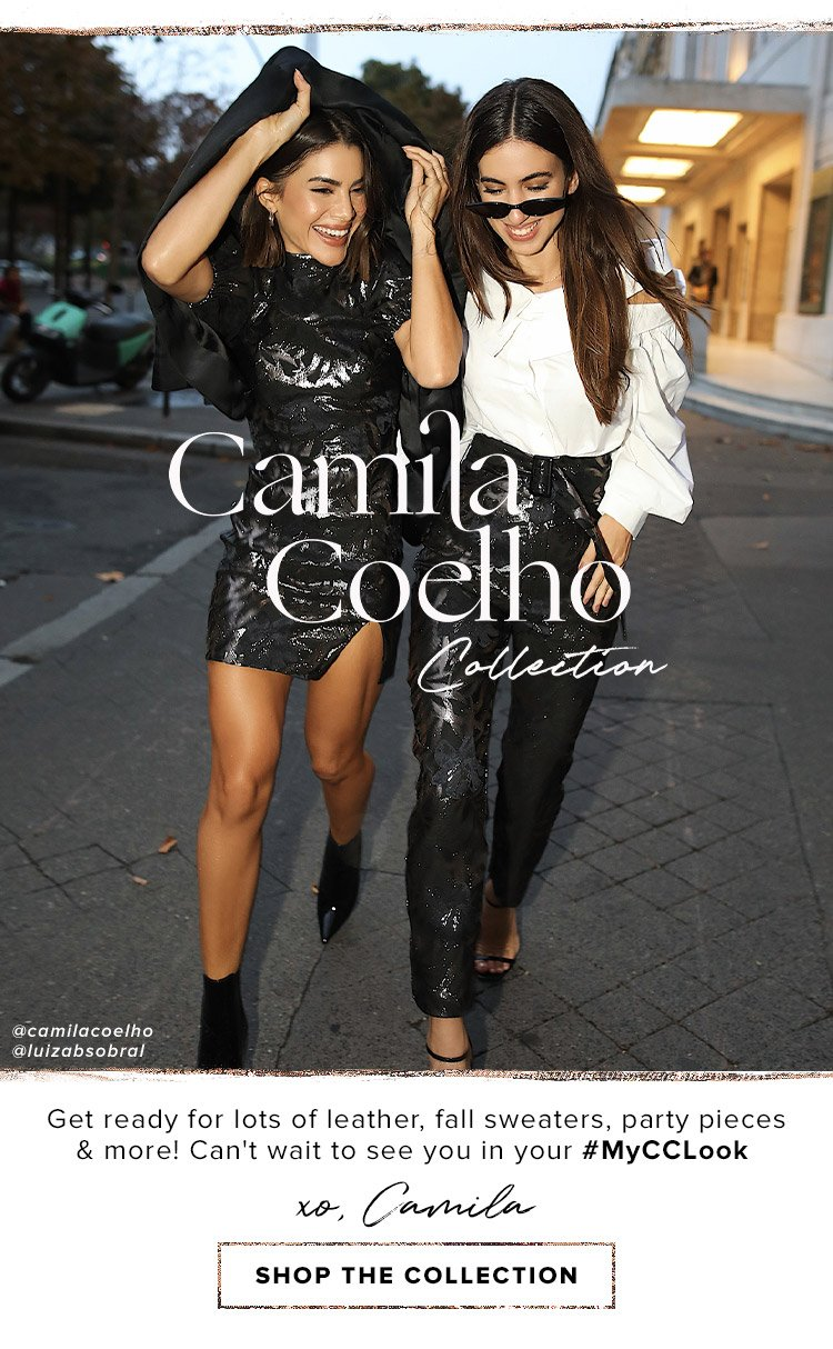 Camila Coelho Collection DEK: Get ready for lots of leather, fall sweaters, party pieces & more! Can't wait to see you in your #MyCCLook XO, Camila. Shop the Collection.