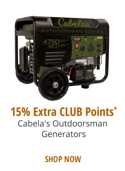 15% Extra CLUB Points* Cabela's Outdoorsman Generators
