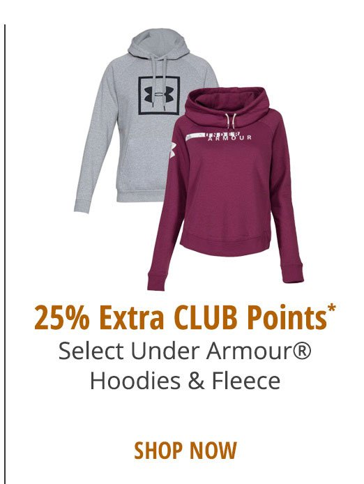 25% Extra CLUB Points* Select Under Armour®Hoodies & Fleece