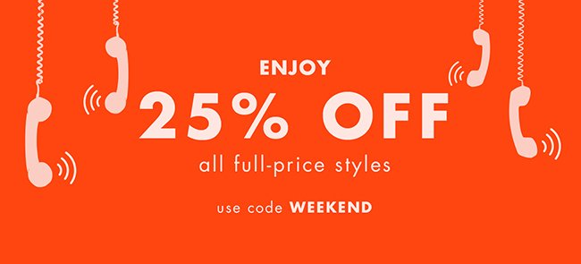 Enjoy 25% Off