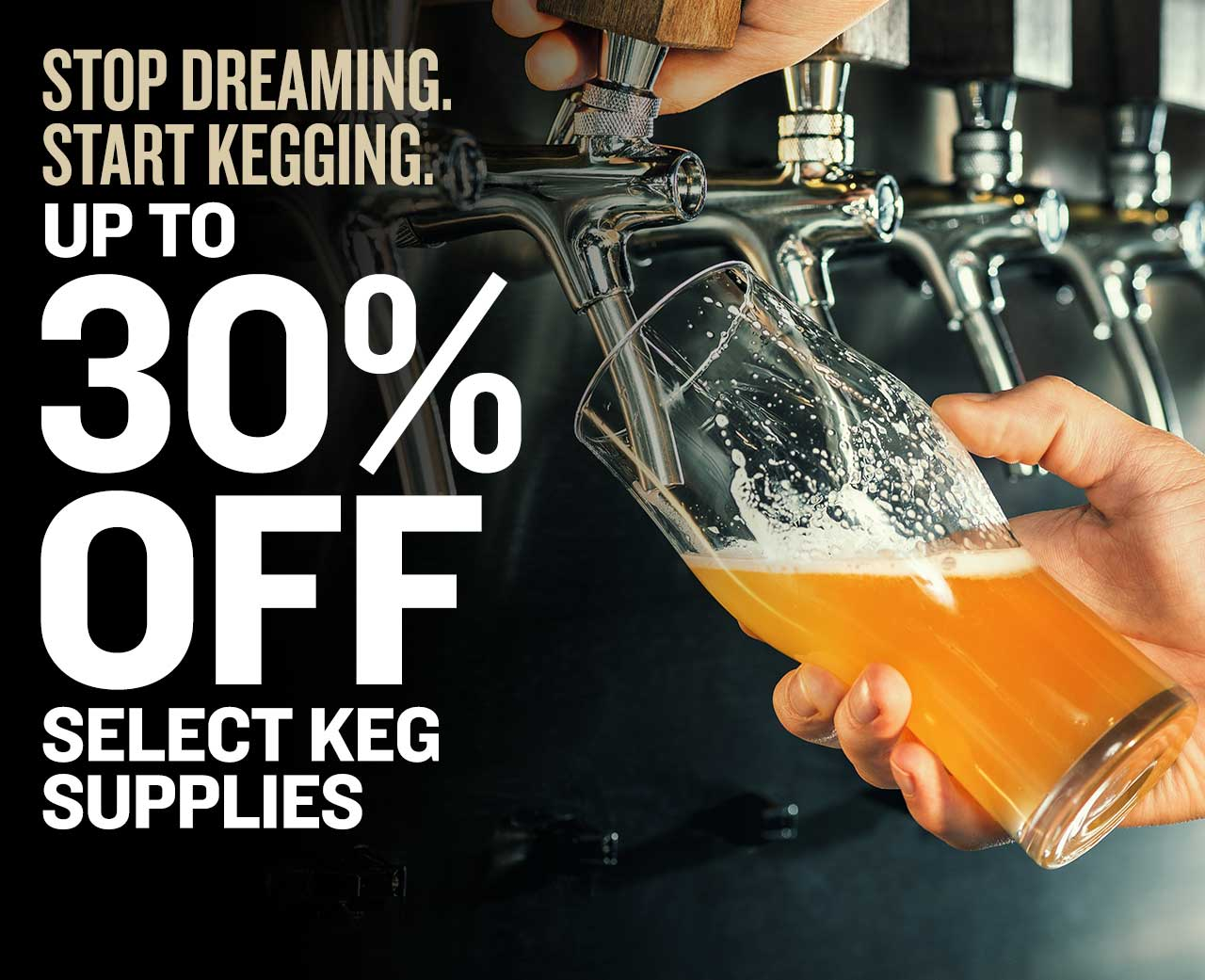 Up to 30% Off Keggin supplies
