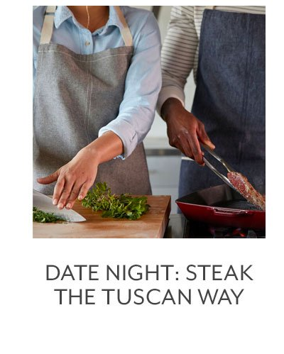 Class: Date Night • Steak the Tuscan Way