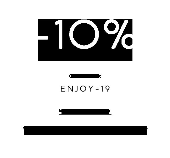 10% Rabatt  auf deinen Einkauf! Gutschein-Code:  ENJOY-19
