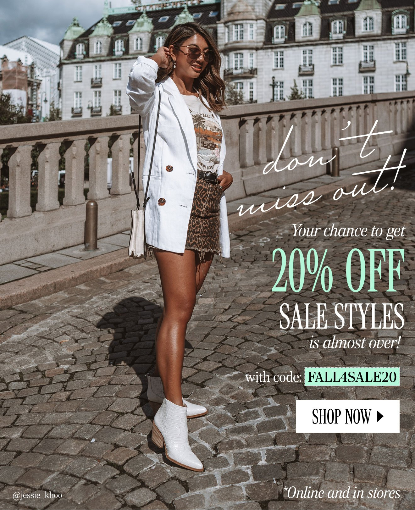 Don't miss out! Your chance to get 20% OFF SALE STYLES is almost over! with code: FALL4SALE20. SHOP NOW. *Online and in stores. @jessie_khoo