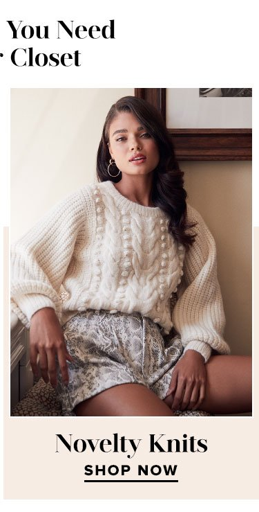 Fall Styles You Need In Your Closet. Novelty Knits. Shop now.