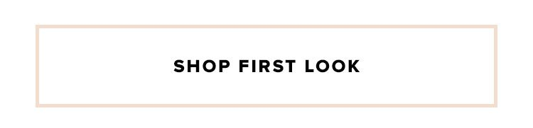 Shop first look.