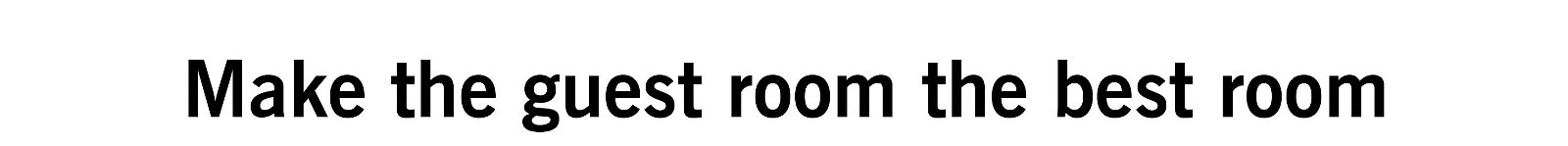 Make the guestroom the best room
