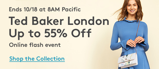 Ends 10/18 at 8AM Pacific | Ted Baker London Up to 70% Off | Shop the Collection