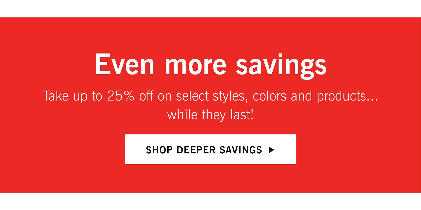 Shop Deeper Savings