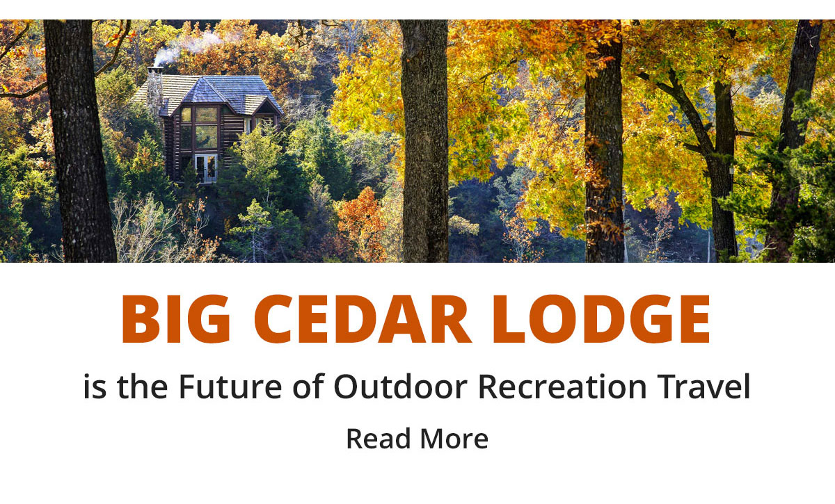 Big Cedar Lodge is the Future
