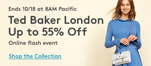 Ends 10/18 at 8AM Pacific | Ted Baker London Up to 55% Off | Online flash event | Shop the Collection