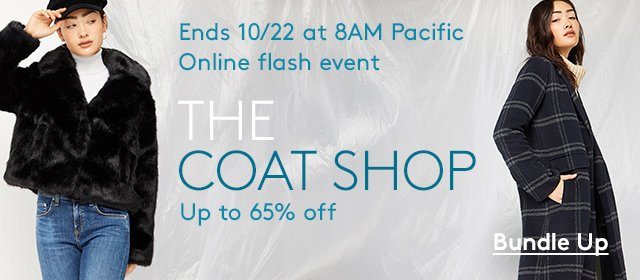 Ends 10/22 at 8AM Pacific | Online flash event | The Coat Shop | Up to 65% off | Bundle Up