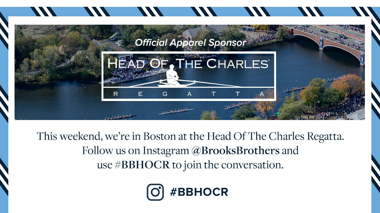This weekend, we're in Boston at the Head Of The Charles Regatta. Follow us on Instagram @BrooksBrothers and use #BBHOCR to join the conversation