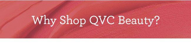 Why Shop QVC Beauty?