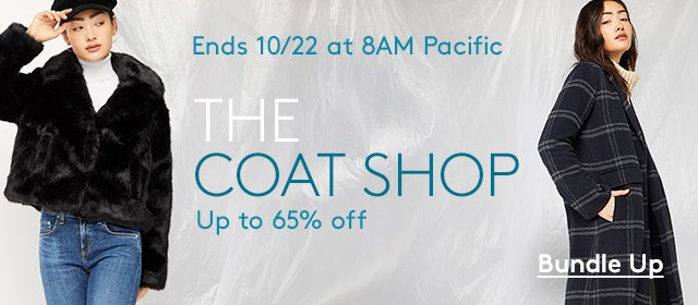 Ends 10/22 at 8AM Pacific | The Coat Shop | Up to 65% off | Bundle Up